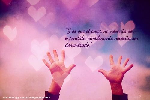 Y es que el amor no necesita ser entendido